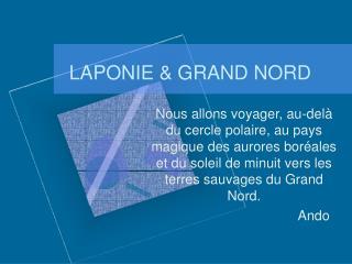 LAPONIE & GRAND NORD