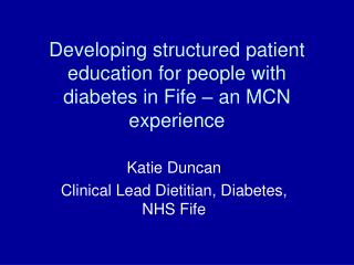 Developing structured patient education for people with diabetes in Fife � an MCN experience