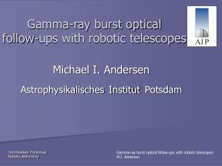 Gamma-ray burst optical  follow-ups with robotic telescopes