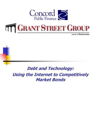 Debt and Technology: Using the Internet to Competitively Market Bonds
