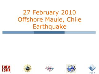 27 February 2010 Offshore Maule, Chile Earthquake