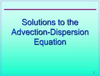 Solutions to the  Advection-Dispersion  Equation