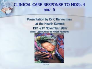CLINICAL CARE RESPONSE TO MDGs 4 and  5