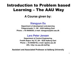 Introduction to Problem based Learning – The AAU Way
