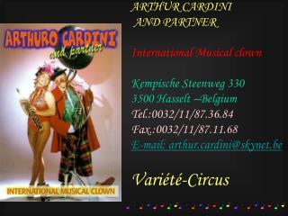 ARTHUR CARDINI  AND PARTNER International Musical clown Kempische Steenweg 330