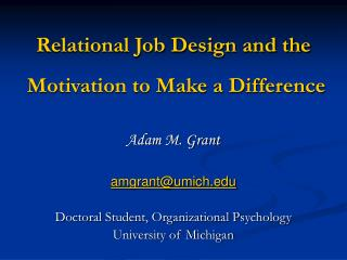 Relational Job Design and the  Motivation to Make a Difference