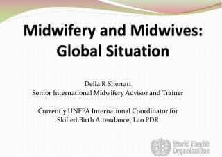 Midwifery and Midwives: Global Situation