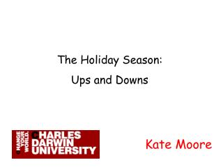 The Holiday Season:  Ups and Downs