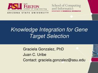 Knowledge Integration for Gene Target Selection