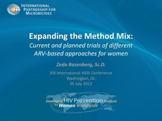 Zeda Rosenberg ,  Sc.D. XIX International AIDS Conference Washington, DC 26 July 2012