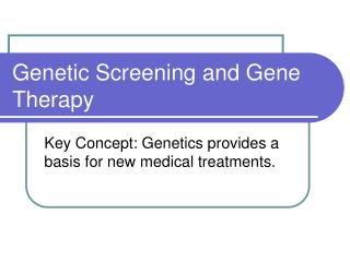 Genetic Screening and Gene Therapy