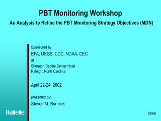 PBT Monitoring Workshop An Analysis to Refine the PBT Monitoring Strategy Objectives (MDN)