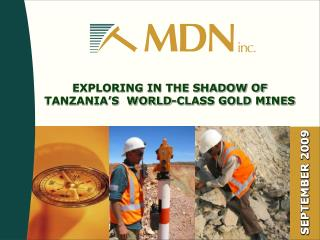 EXPLORING IN THE SHADOW OF TANZANIA'S  WORLD-CLASS GOLD MINES