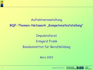 """Auftaktveranstaltung BQF-Themen-Netzwerk """"Kompetenzfeststellung"""" Impulsreferat Irmgard Frank"""