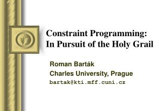 Constraint Programming: In Pursuit of the Holy Grail