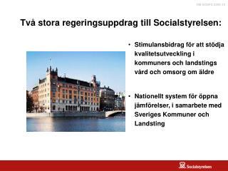 Tv� stora regeringsuppdrag till Socialstyrelsen: