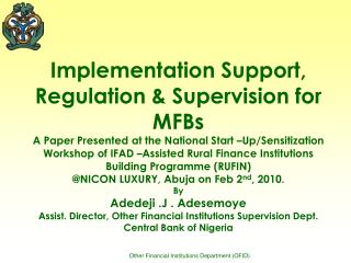 Implementation Support, Regulation & Supervision for MFBs