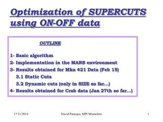 Optimization of SUPERCUTS using ON-OFF data