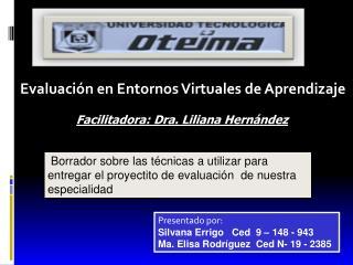 Facilitadora: Dra. Liliana Hernández