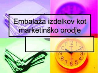 Embalaža izdelkov kot marketinško orodje