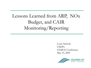 Lessons Learned from ARP,  NOx Budget, and CAIR Monitoring/Reporting
