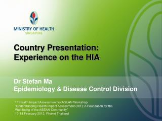 Country Presentation: Experience on the HIA