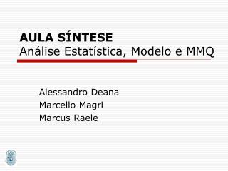 AULA SÍNTESE Análise Estatística, Modelo e MMQ