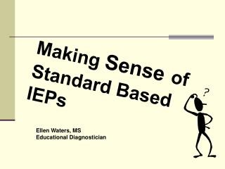 Making  Sense of  Standard Based IEPs