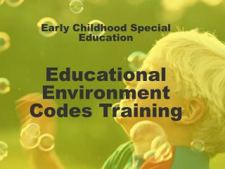 Early Childhood Special Education Educational Environment Codes Training