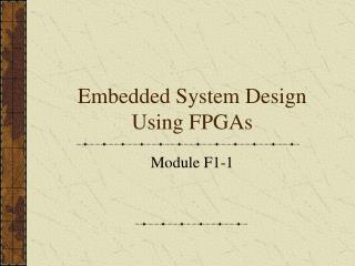 Embedded System Design Using FPGAs