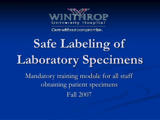 Safe Labeling of Laboratory Specimens