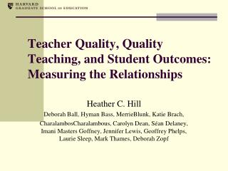 Teacher Quality, Quality Teaching, and Student Outcomes: Measuring the Relationships
