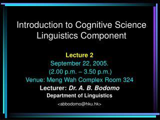 Introduction to Cognitive Science Linguistics Component
