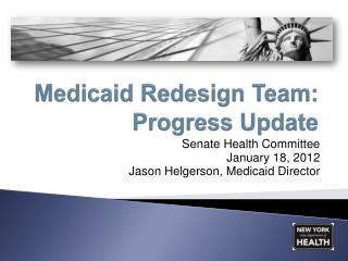 Medicaid Redesign Team: Progress Update