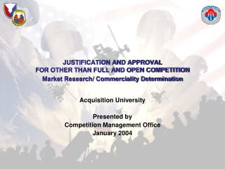 Acquisition University Presented by  Competition Management Office January 2004