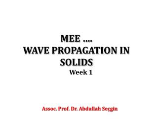 MEE …. WAVE PROPAGATION IN SOLIDS