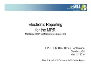 Electronic Reporting  for the MRR Mandatory Reporting of Greenhouse Gases Rule