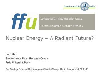 Nuclear Energy – A Radiant Future?