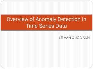 Overview of Anomaly Detection in Time Series�Data