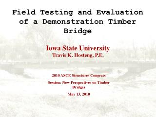 Field Testing and Evaluation of a Demonstration Timber Bridge