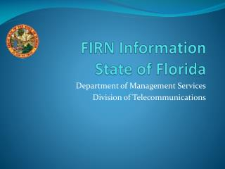 FIRN Information  State of Florida