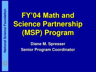 FY'04 Math and Science Partnership (MSP) Program