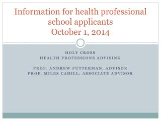 Information for health  professional school applicants October 1, 2014