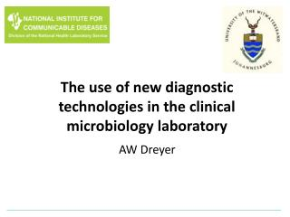 The use of new diagnostic technologies in the clinical microbiology laboratory