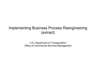 Implementing Business Process Reengineering (extract)