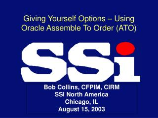 Giving Yourself Options – Using Oracle Assemble To Order (ATO)