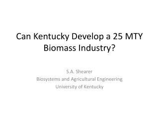 Can Kentucky Develop a 25 MTY Biomass Industry?