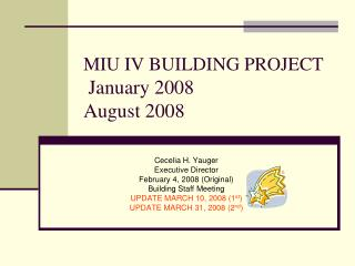 MIU IV BUILDING PROJECT  January 2008 August 2008