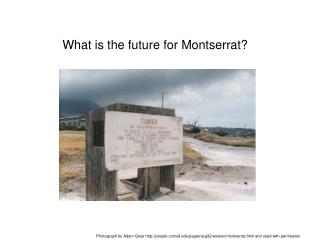 What is the future for Montserrat?