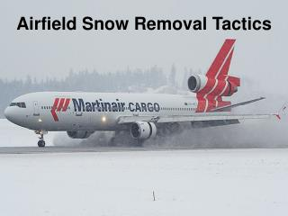 Airfield Snow Removal Tactics